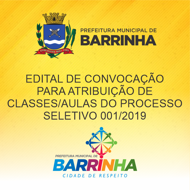 EDITAL DE CONVOCAÇÃO PARA ATRIBUIÇÃO DE CLASSES/AULAS DO PROCESSO SELETIVO 001/2019