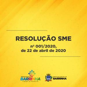 RESOLUÇÃO SME nº 001/2020, de 22 de abril de 2020.