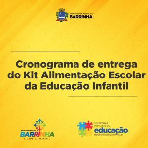PREFEITURA DE BARRINHA DIVULGA CRONOGRAMA DE ENTREGA DO KIT ALIMENTAÇÃO ESCOLAR DA EDUCAÇÃO INFANTIL