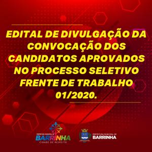 EDITAL DE DIVULGAÇÃO DA CONVOCAÇÃO DOS CANDIDATOS APROVADOS NO PROCESSO SELETIVO FRENTE DE TRABALHO 01/2020.