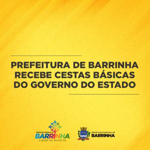 PREFEITURA DE BARRINHA RECEBE CESTAS BÁSICAS DO GOVERNO DO ESTADO