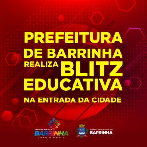PREFEITURA DE BARRINHA REALIZA BLITZ EDUCATIVA NA ENTRADA DA CIDADE
