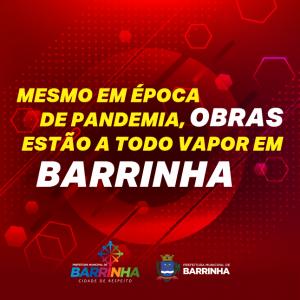 MESMO EM ÉPOCA DE PANDEMIA, OBRAS ESTÃO A TODO VAPOR EM BARRINHA